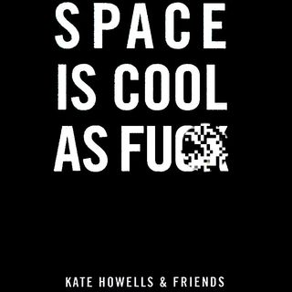 "GTR 96: ""Space is Cool as F#@%"" author Kate Howells is my amazing guest!"
