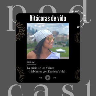 Ep. 12 La crisis de los Veinte  - Hablamos con Daniela Vidal