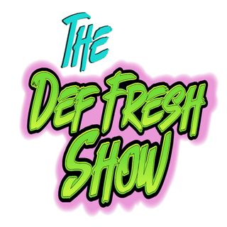 The Def Fresh Show Podcast