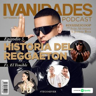 005 La Historia Del Reggaeton Ft. Miguel Angel Estévez