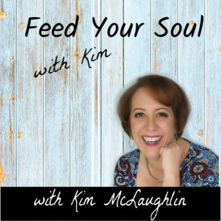 "Episode 1: Let's Get Started! ~ Learn the Six Core Concepts to ""Feed Your Soul"""