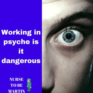 What is it like to work in a psychiatric ward?