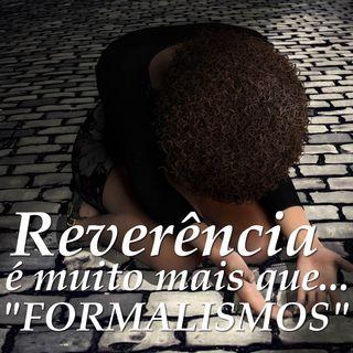 Reverência; mais que formalismos