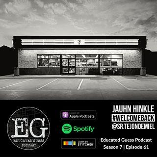 EP061: Jauhn Hinkle | Eastlake High School | Welcome Back!