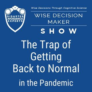 #23: The Trap of Getting Back to Normal in the Pandemic