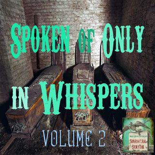 Spoken of Only in Whispers | Volume 2 |  E145 Podcast