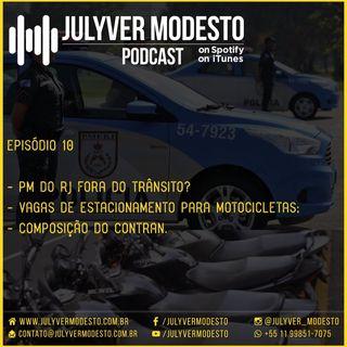 Episódio 10 - Trânsito, por Julyver Modesto