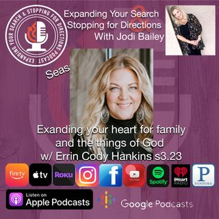 Expanding your heart for family and the things of God w/Errin Cody Hankins s3.23