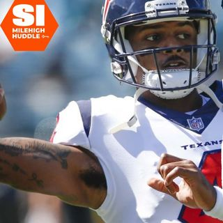 HU #629: Why Broncos Now Lead Odds to Land Deshaun Watson