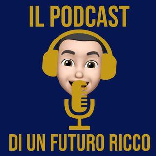 Il Podcast di un Futuro Ricco
