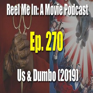 Ep. 270: Us & Dumbo (2019)