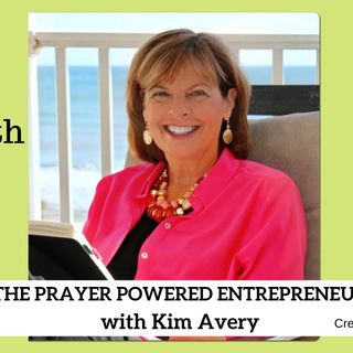 1867 My Strength Is My Story with Kim Avery, The Prayer Powered Entrepreneur