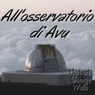 All'osservatorio di Avu - Herbert George Wells