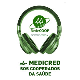 # 6 - REDECOOP - PODCAST - MEDICRED / SOS COOPERADOS DA SAÚDE