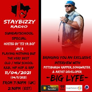 """StayBizzyRadio: Ep.21 -SundaySchool Special- With An Exclusive interview With Rapper & Artist Developer Big Lyfe. Hosted By """"Itz Ya Boi""""JayR"""