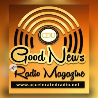 Good News Radio Magazine 5-8-19 (gluacoma)