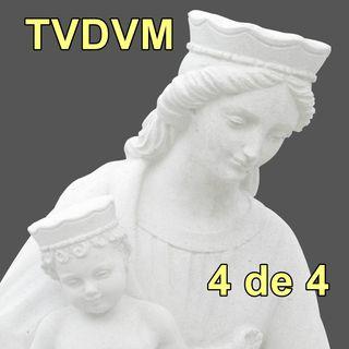 4 de 4 Meditaciones SALUDABLES sobre el Tratado de la Verdadera Devoción a la Smma. Virgen