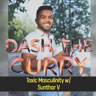 EP:9 Toxic Masculinity with Sunthar V