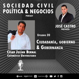 20. Ciudadania, Gobierno y Gobernanza Ft. César Julián Bernal