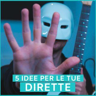 #72 - 5 Idee Per Le Tue Dirette
