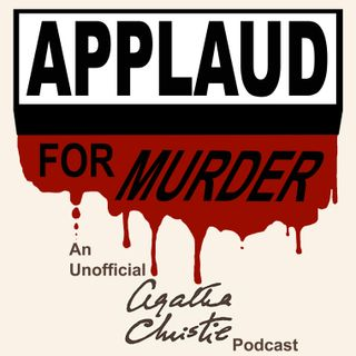 Applaud for Murder: An Agatha Christie Podcast Episode Zero