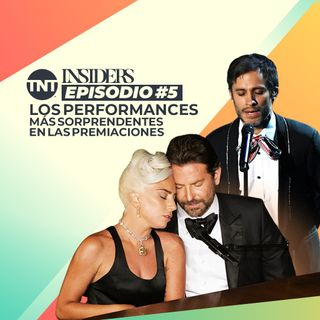 INSIDERS | Episodio #5 – Las Performances más sorprendentes | TNT Original Podcast