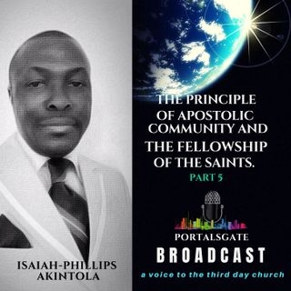 THE PRINCIPLE OF APOSTOLIC COMMUNITY AND THE FELLOWSHIP OF THE SAINTS. part 5