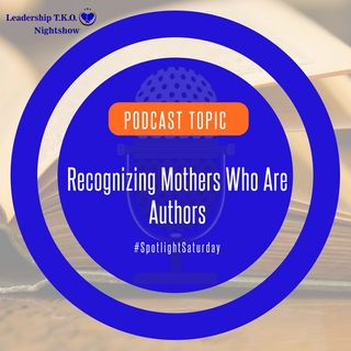 Recognizing Mothers Who Are Authors | Lakeisha McKnight