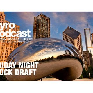 Friday Night Mock Draft - Fantasy Football Fire - Pyro Podcast - Show 237