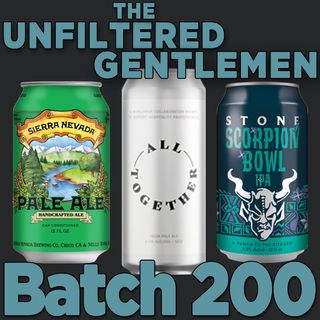 Batch200: Sierra Nevada Pale Ale, Mumford Brewing All Together & Stone Brewing Scorpion Bowl