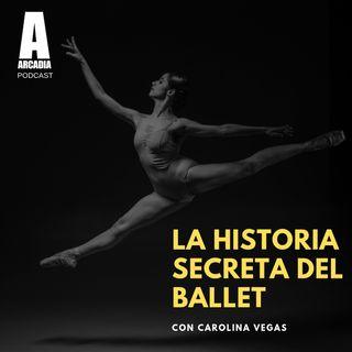 Arcadia: la historia secreta del Ballet