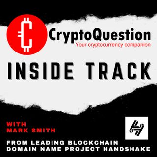 Inside Track with Mark Smith from leading blockchain domain name project Handshake
