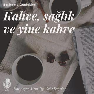 Bölüm 2 - Kahve üzerine
