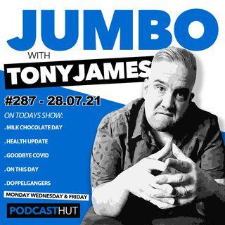 Jumbo Ep:287 - 28.07.21 - Goodbye Covid-19
