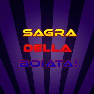 La Sagra Della BOIATA! S01 E10