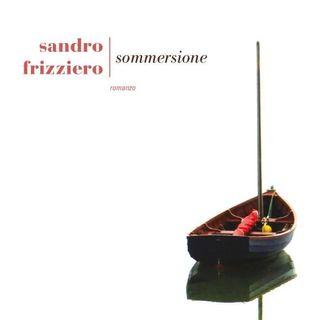 "Sandro Frizziero ""Sommersione"""