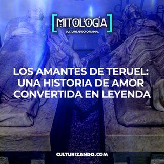 Los amantes de Teruel: Una historia de amor convertida en leyenda • Mitología - Culturizando