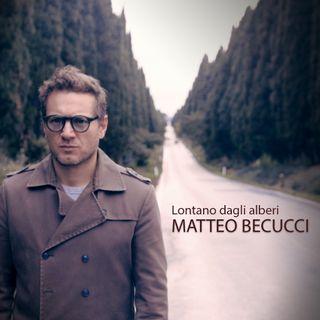 """Matteo Becucci, vincitore XFactor 2009, presenta il nuovo singolo """"Lontano dagli alberi"""""""