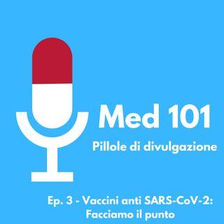Ep. 3 - Vaccini anti SARS-CoV-2: Facciamo il punto