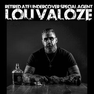 Ret. ATF Undercover Special Agent: Lou Valoze