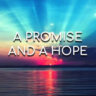 A Promise & A Hope - Morning Manna #2915