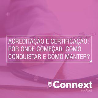 #13 - Acreditação e certificação: por onde começar, como conquistar e como manter?