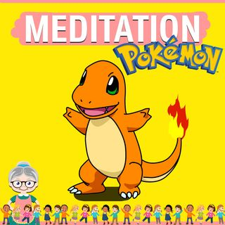 Pokemon Meditation with Charmander