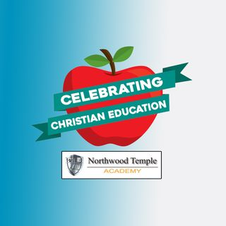 Celebrating Christian Education: Northwood Temple Academy