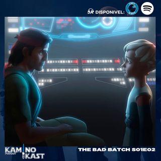 KaminoKast 145: The Bad Batch S01E02