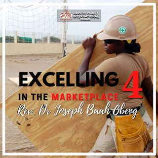 Excelling in the Marketplace - Part 4