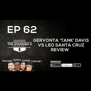 EP 62 | Reviewing Gervonta 'Tank' Davis 6th Round KO Win over Leo Santa Cruz and More
