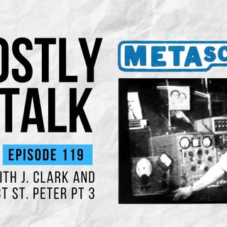 GHOSTLY TALK EP 119 – PROJECT ST. PETER: PART 3 WITH KEITH J. CLARK