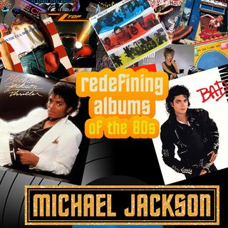 Pop Muzik Presents Redefining Albums - Michael Jackson