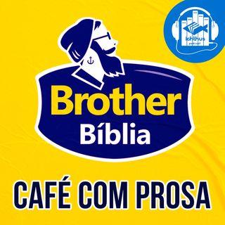 Brother Bíblia   Café com prosa